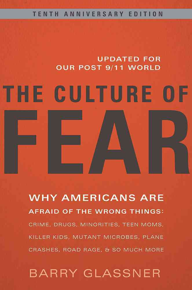 The Culture of Fear By Glassner, Barry