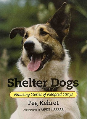 Shelter Dogs By Kehret, Peg/ Farrar, Greg (PHT)